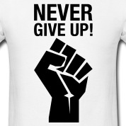 Never-Give-Up!-(fist)-T-Shirts
